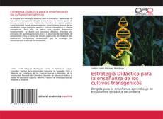 Portada del libro de Estrategia Didáctica para la enseñanza de los cultivos transgénicos
