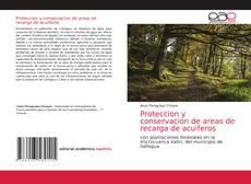 Portada del libro de Proteccion y conservacion de areas de recarga de acuiferos