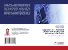 Bookcover of Suppression of Radiated Emission in High Speed Printed Circuit Board