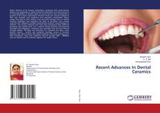 Bookcover of Recent Advances In Dental Ceramics