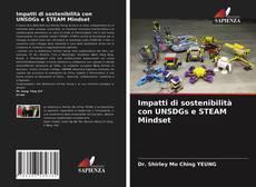 Bookcover of Impatti di sostenibilità con UNSDGs e STEAM Mindset