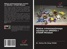 Bookcover of Wpływ zrównoważonego rozwoju na UNSDGs i STEAM Mindset