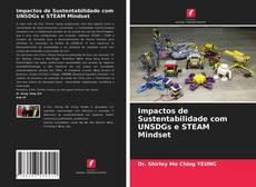Bookcover of Impactos de Sustentabilidade com UNSDGs e STEAM Mindset