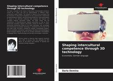 Обложка Shaping intercultural competence through 3D technology