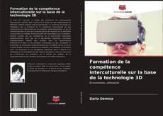 Обложка Formation de la compétence interculturelle sur la base de la technologie 3D