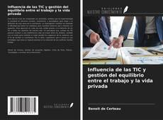 Bookcover of Influencia de las TIC y gestión del equilibrio entre el trabajo y la vida privada