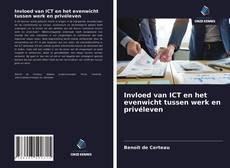 Bookcover of Invloed van ICT en het evenwicht tussen werk en privéleven