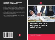 Bookcover of Influência das TIC e gestão do equilíbrio trabalho/vida