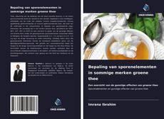 Bepaling van sporenelementen in sommige merken groene thee kitap kapağı