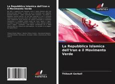 Copertina di La Repubblica Islamica dell'Iran e il Movimento Verde
