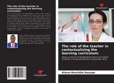 Обложка The role of the teacher in contextualizing the learning curriculum:
