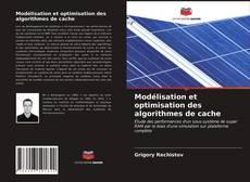 Обложка Modélisation et optimisation des algorithmes de cache