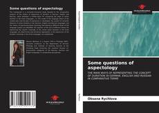 Bookcover of Some questions of aspectology