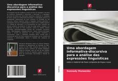 Bookcover of Uma abordagem informativa-discursiva para a análise das expressões linguísticas
