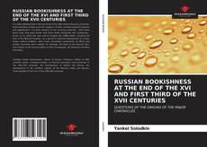 Bookcover of RUSSIAN BOOKISHNESS AT THE END OF THE XVI AND FIRST THIRD OF THE XVII CENTURIES