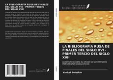 Portada del libro de LA BIBLIOGRAFÍA RUSA DE FINALES DEL SIGLO XVI - PRIMER TERCIO DEL SIGLO XVII