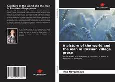 Copertina di A picture of the world and the man in Russian village prose