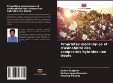 Bookcover of Propriétés mécaniques et d'usinabilité des composites hybrides non tissés