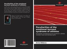 Bookcover of Peculiarities of the emotional burnout syndrome of athletes
