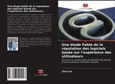 Portada del libro de Une étude fiable de la réputation des logiciels basée sur l'expérience des utilisateurs
