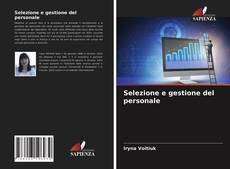 Bookcover of Selezione e gestione del personale