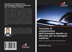 Bookcover of Tecniche di compressione dell'immagine basate su Wavelet per le immagini mediche