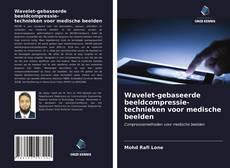 Borítókép a  Wavelet-gebaseerde beeldcompressie- technieken voor medische beelden - hoz