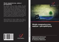 Borítókép a  Woda magnetyczna, wpływ i perspektywy - hoz