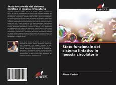 Bookcover of Stato funzionale del sistema linfatico in ipossia circolatoria