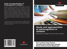 Bookcover of Study and appropriation of metacognition in children