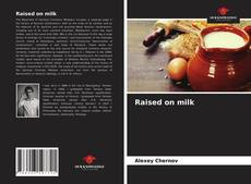 Copertina di Raised on milk