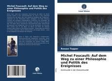 Обложка Michel Foucault: Auf dem Weg zu einer Philosophie und Politik des Ereignisses