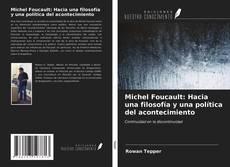 Обложка Michel Foucault: Hacia una filosofía y una política del acontecimiento