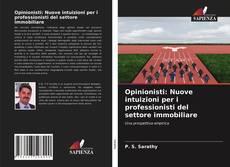 Bookcover of Opinionisti: Nuove intuizioni per i professionisti del settore immobiliare