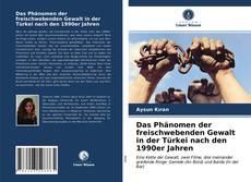 Обложка Das Ph?nomen der freischwebenden Gewalt in der Türkei nach den 1990er Jahren
