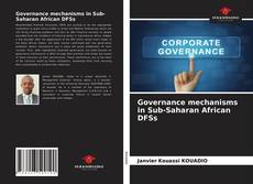 Bookcover of Governance mechanisms in Sub-Saharan African DFSs