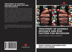Bookcover of TREATMENT OF JUVENILE DEVIANCE AND RISK FACTORS FOR RECIDIVISM