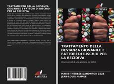 Bookcover of TRATTAMENTO DELLA DEVIANZA GIOVANILE E FATTORI DI RISCHIO PER LA RECIDIVA