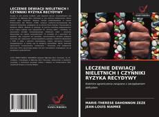 Bookcover of LECZENIE DEWIACJI NIELETNICH I CZYNNIKI RYZYKA RECYDYWY