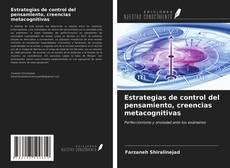 Bookcover of Estrategias de control del pensamiento, creencias metacognitivas