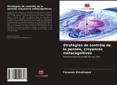 Bookcover of Stratégies de contrôle de la pensée, croyances métacognitives