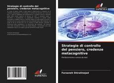 Couverture de Strategie di controllo del pensiero, credenze metacognitive