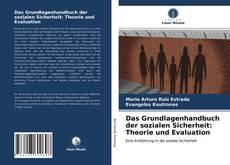 Couverture de Das Grundlagenhandbuch der sozialen Sicherheit: Theorie und Evaluation