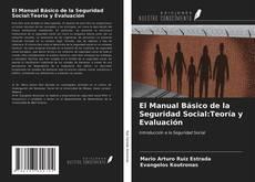 Bookcover of El Manual Básico de la Seguridad Social:Teoría y Evaluación