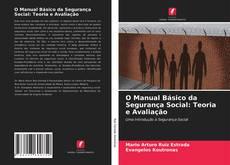 Portada del libro de O Manual Básico da Segurança Social: Teoria e Avaliação