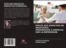Couverture de EFFETS DES EXERCICES DE RéSISTANCE PROGRESSIVE à DOMICILE SUR LA DéPRESSION