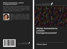 Buchcover von Misión humanitaria: ¿misión transgeneracional?