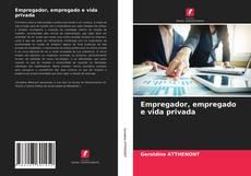 Empregador, empregado e vida privada的封面