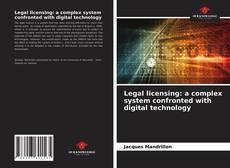 Обложка Legal licensing: a complex system confronted with digital technology