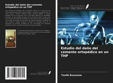 Estudio del daño del cemento ortopédico en un THP的封面
